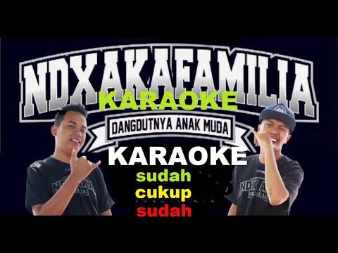 NDX AKA sudah cukup sudah Karaoke original music