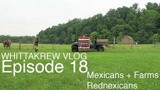 Mexicans + Tennessee Farms = Rednexicans :: Episode 18 :: WhittaKREW