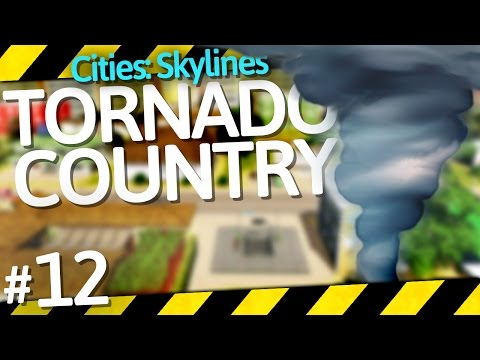 Cities: Skylines Natural Disasters | Tornado Country | Part 12