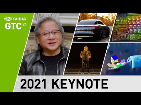 GTC 2021 Keynote with NVIDIA CEO Jensen Huang