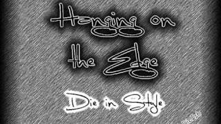 Die in Style - Hanging on the Edge (POM2 song)