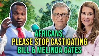 Africans, Please Stop Castigating Bill Gates and Melinda Gates