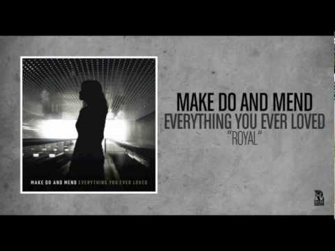 Make Do And Mend - Royal