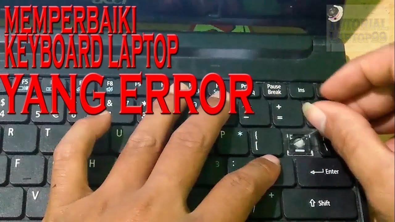 Cara Memperbaiki Keyboard Laptop Yang Error Keyboard Not