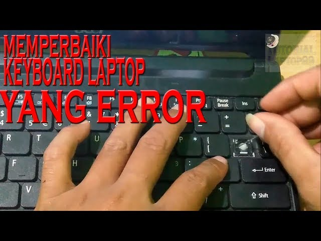 Cara - memperbaiki - keyboard - laptop - yang - Error / keyboard not working