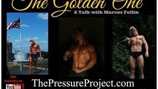 The Pressure Project Podcast #174: THE GOLDEN ONE - A TALK WITH MARCUS FOLLIN