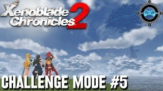 Xenoblade Chronicles 2 - Challenge Mode #5 [Blind Let's Play, Playthrough]