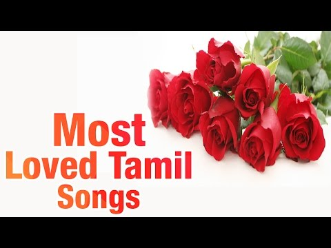 Most Loved Tamil Songs | Audio Jukebox | Best Tamil Love Songs
