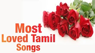 Repeat youtube video Most Loved Tamil Songs | Audio Jukebox | Best Tamil Love Songs