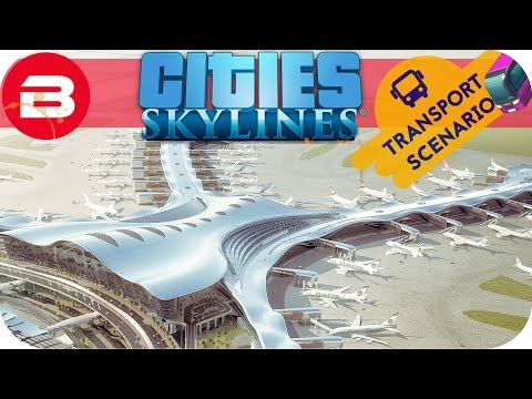 Cities Skylines Gameplay - AIRPORT TIME! (Cities: Skylines TRANSPORT Scenario) #7