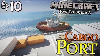 Cargo Port :: Minecraft :: How To Build :: E10