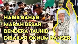 Gambar cover HABIB BAHAR MARAH BESAR!! setelah Bendera Tauhid di bakar oleh oknum Banser di Garut