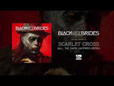 BLACK VEIL BRIDES - Scarlet Cross (All The Damn Vampires Remix)