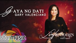 Gary Valenciano - Gaya ng Dati (Official Lyric Video)