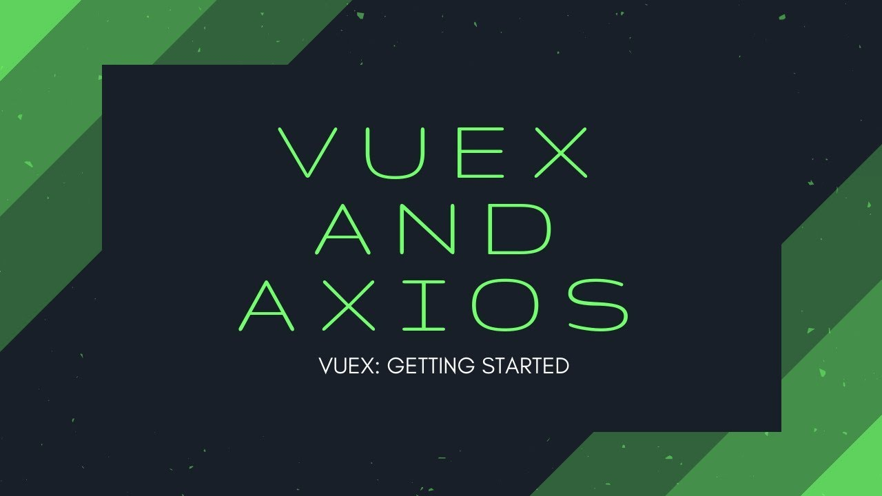 Vuex | State management example with Axios