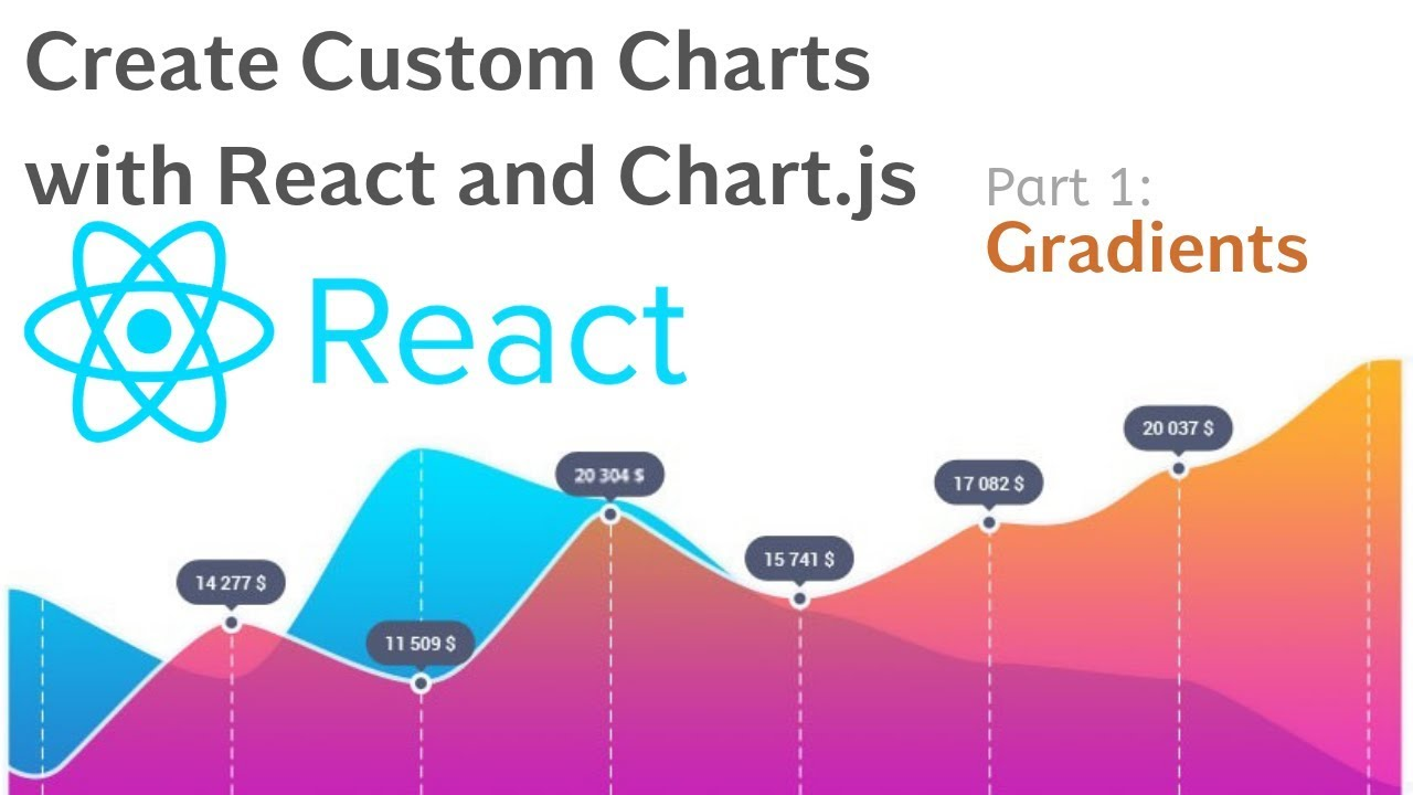 Create Custom Charts with React and Chart js | Tutorial 1 - Gradients