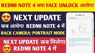 WILL REDMI NOTE 4 GET FACE UNLOCK IN MIUI 10 NEXT UPDATE?? || AND NEXT UPDATE KAB AYEGA