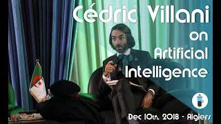 Cédric Vilani on Artificial Intelligence - A talk given at Qaada Science, December 11, 2018 Algiers