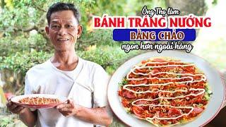 Ông Thọ Làm Bánh Tráng Nướng Bằng Chảo Ngon Như Ngoài Hàng | Vietnamese Pizza