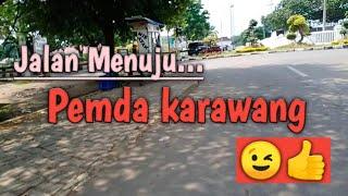 Jalan Menuju Pemda Karawang #vlog7