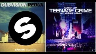 Adrian Lux - Teenage Crime + DubVision - Redux [Dzeko & Torres Edit]