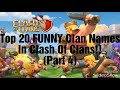 Top 20 FUNNY Clan Names In Clash Of Clans!!  (Part 4)