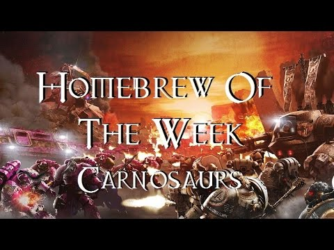 Homebrew Of The Week - Episode 5 - Carnosaurs