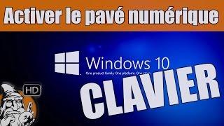 WINDOWS 10 - Activer le pavé numérique du clavier au démarrage - TUTO #08