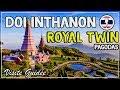 #DOI #INTHANON⎢#Thaïlande - Visite des Royal Twin Pagodas