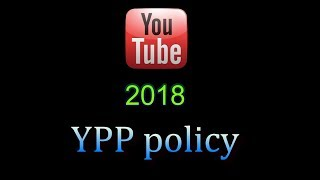YouTube Partner Program (NEW 2018 YPP UPDATE) Policy Rules Change