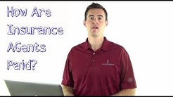 How are insurance agents paid?