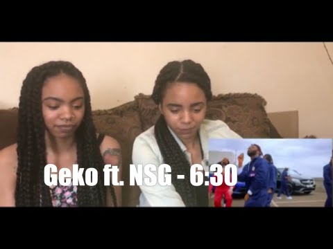 Geko ft. NSG - 6:30 (REACTION)