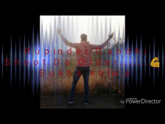 Rupinder gandhi //Sukha kalwa // Shoot Da Order // Rahul Pawar // New Punjabi song