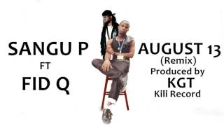 SANGU P FT FID Q   AUGUST 13 REMIX1