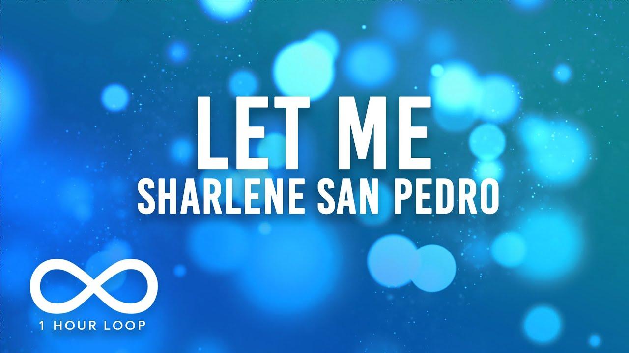 Sharlene San Pedro - Let Me (1 Hour Loop)