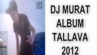 dj murat album track 12  tallava 2012