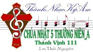 CHÚA NHẬT 5 THƯỜNG NIÊN A TV.111 Lm. Thái Nguyên Thánh Nhạc Ký Âm TnkaATN5tn