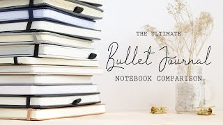 The ULTIMATE Bullet Journal Notebook Comparison