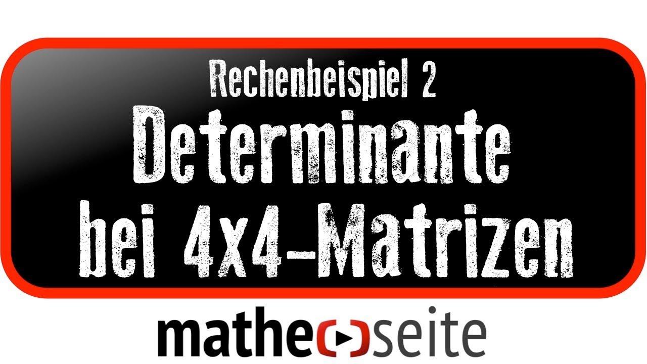 determinante berechnen bei 4x4 matrizen beispiel 2. Black Bedroom Furniture Sets. Home Design Ideas