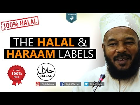 The Halal & Haraam Labels - Dr Bilal Philips