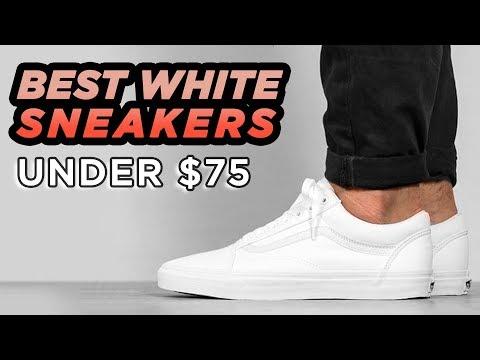 Top 6 Best White Sneakers Under $75 (MUST WATCH) 2018 | StyleOnDeck
