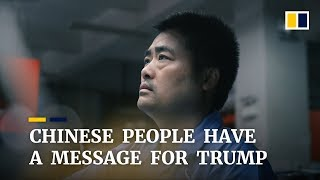 Chinese people have a message for US President Donald Trump