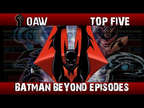 "Top 5 Favorite ""Batman Beyond"" Episodes"
