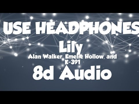 🎧alan-walker,-emelie-hollow,-and-k-391---lily-(8d-audio)