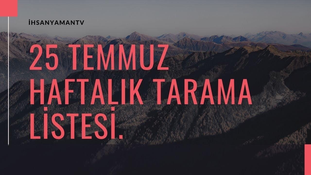 25 TEMMUZ HAFTALIK TARAMA LİSTESİ.