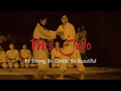 Mrs. Judo: Be Strong, Be Gentle, Be Beautiful - Trailer