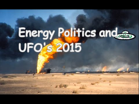 Energy Politics and UFO's 2015