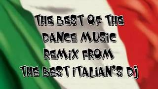 ITALO DANCE 2013 THE BEST REMIX OF THE BEST ITALIAN