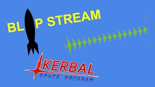 Blip Stream ► Kerbal Space Program