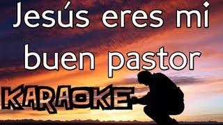 Jesús eres mi buen pastor - PISTA SIN VOCES